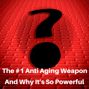 The #1 Anti Aging Weapon